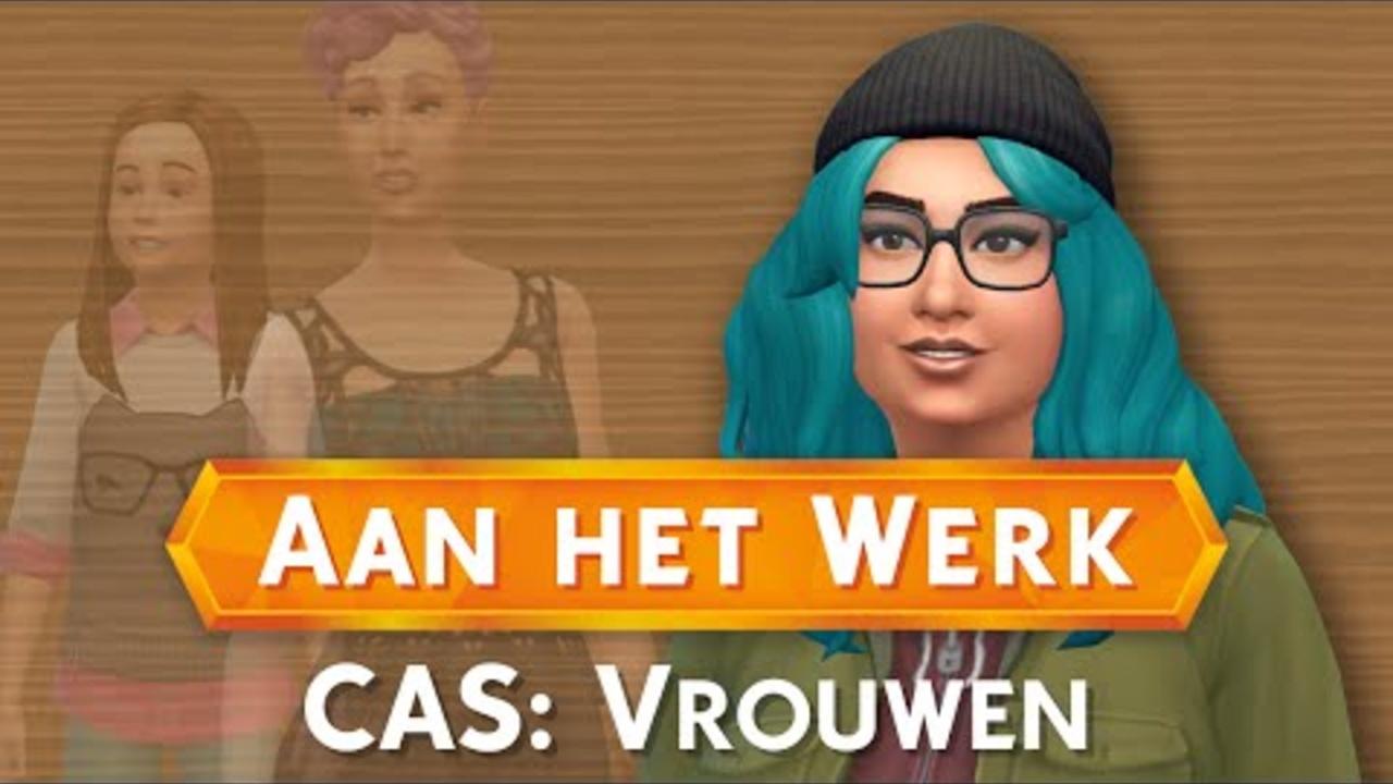 Sims 4: Aan het Werk - CAS: Vrouwen